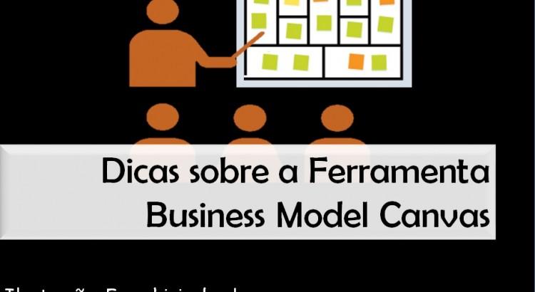 Dicas sobre a Ferramenta Business Model Canvas